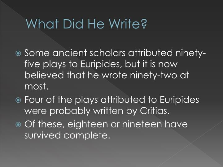 a biography of the ancient writer euripides Ancient history sourcebook:  of the comic poets contributed not a little to make the life of euripides at athens uncomfortable and there is certainly one passage.