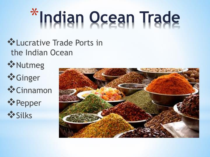 indian ocean trade essay Indian ocean network despite the growth of these important trade routes,  indian ocean trade was the dominate network of trade in the.
