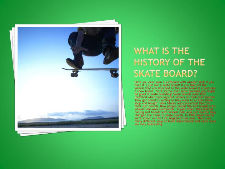 What is the history of the skate board