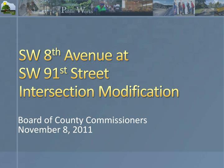 sw 8 th avenue at sw 91 st street intersection modification n.