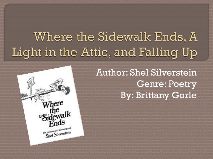 where the sidewalk ends a light in the attic and falling up n.