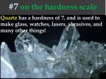 7 on the hardness scale