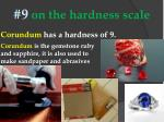 9 on the hardness scale