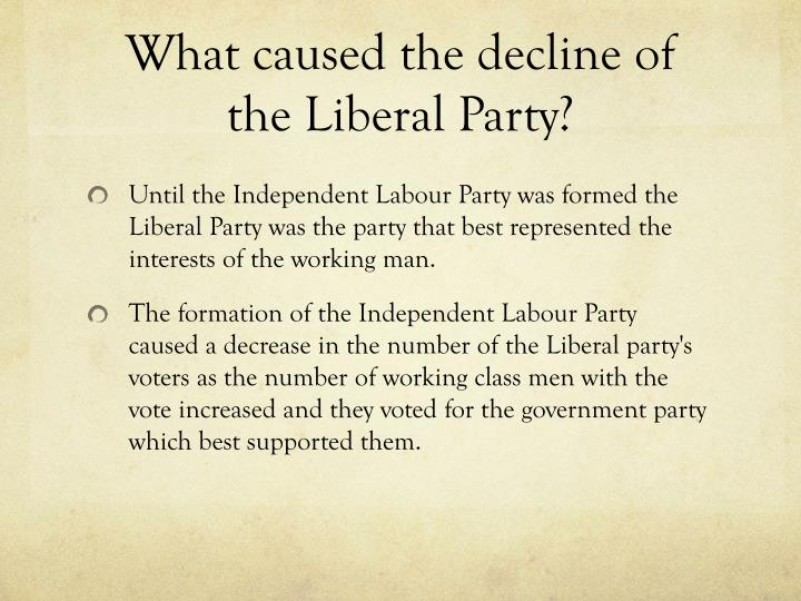 What caused the decline of the Liberal Party?