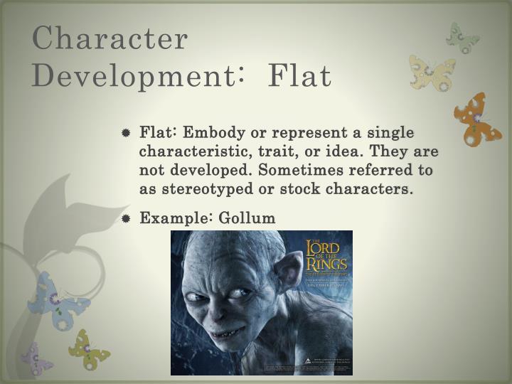 Character Development:  Flat