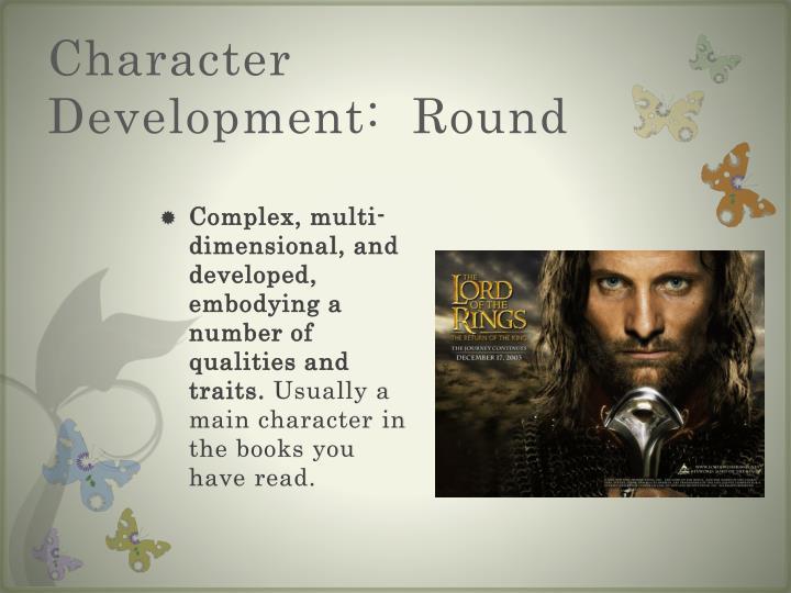 Character Development:  Round