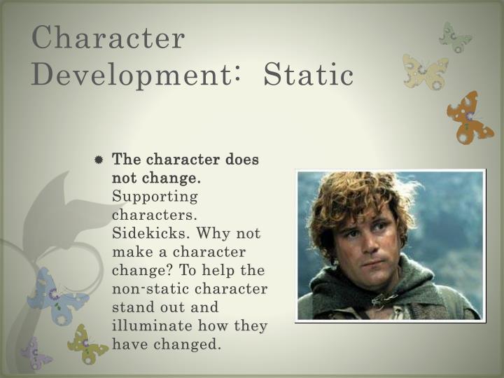 Character Development:  Static