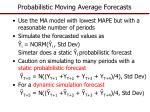 probabilistic moving average forecasts