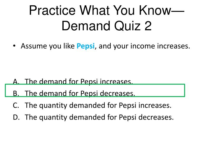 Practice what you know demand quiz 21