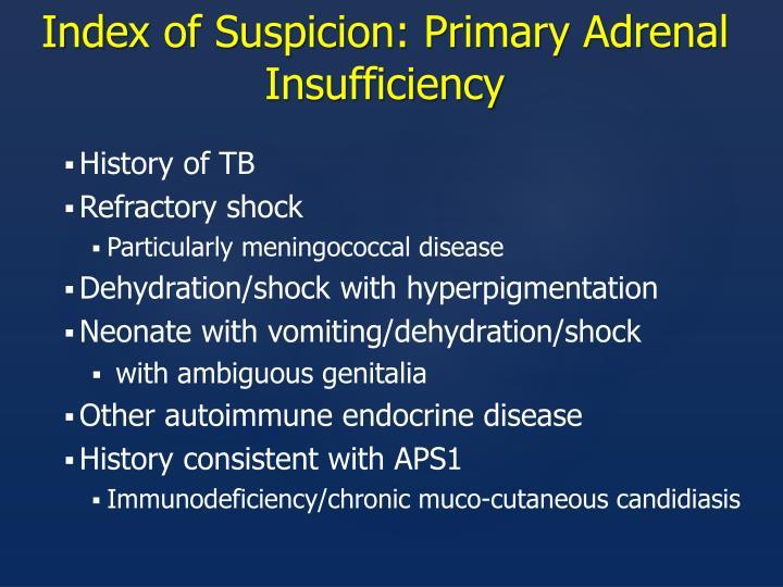 Index of Suspicion: Primary Adrenal Insufficiency