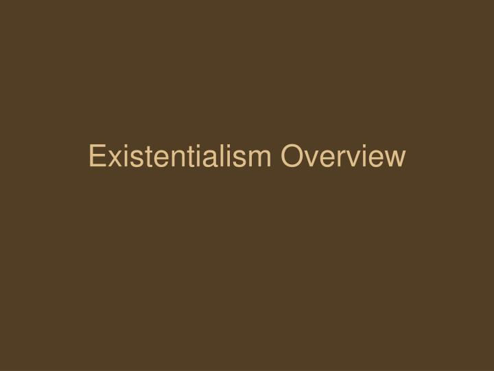 existentialism overview n.