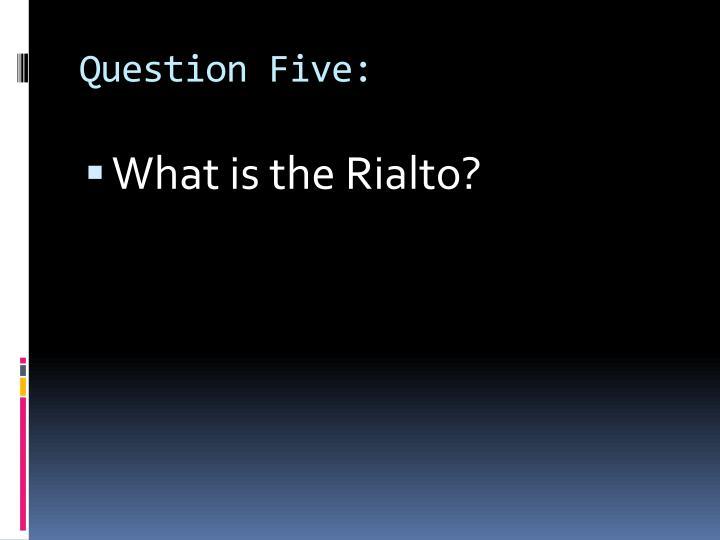 Question Five: