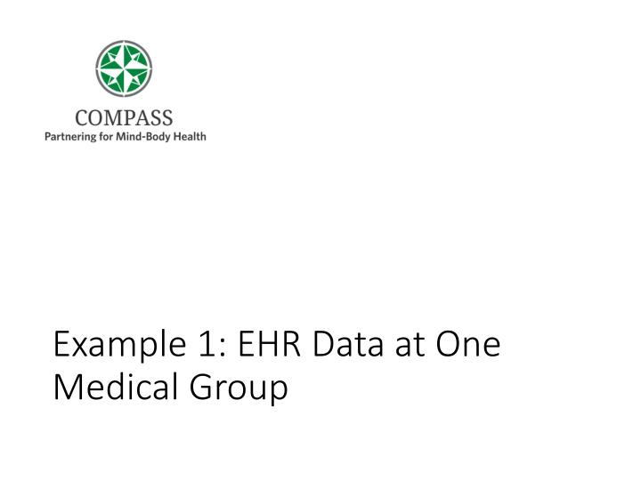 Example 1: EHR Data at One Medical Group