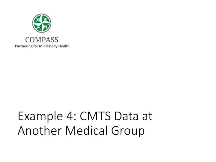 Example 4: CMTS Data at Another Medical Group