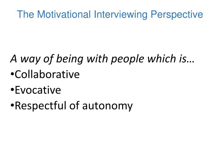 The Motivational Interviewing Perspective