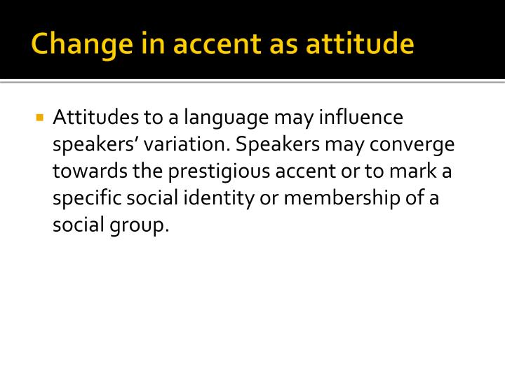 Change in accent