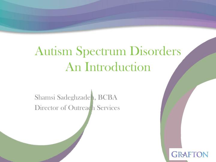 an introduction to autism An introduction to behavioral health treatments a parent's guide these materials are the product of on-going activities of the autism speaks autism treatment network, a funded program of autism.