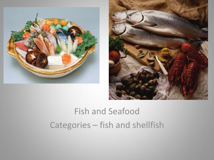 fish and seafood categories fish and shellfish n.