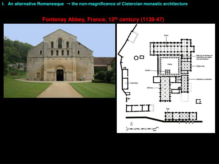 I.   An alternative Romanesque  ➝ the non-magnificence of Cistercian monastic architecture