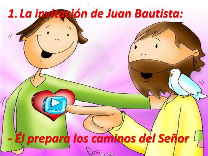 La invitación de Juan Bautista: