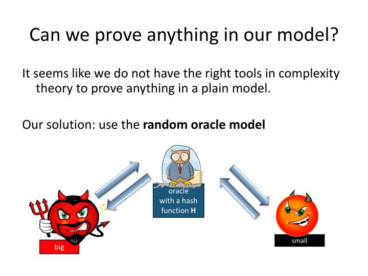 Can we prove anything in our model?