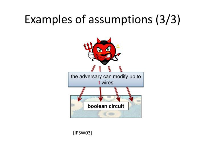 Examples of assumptions (3/3)