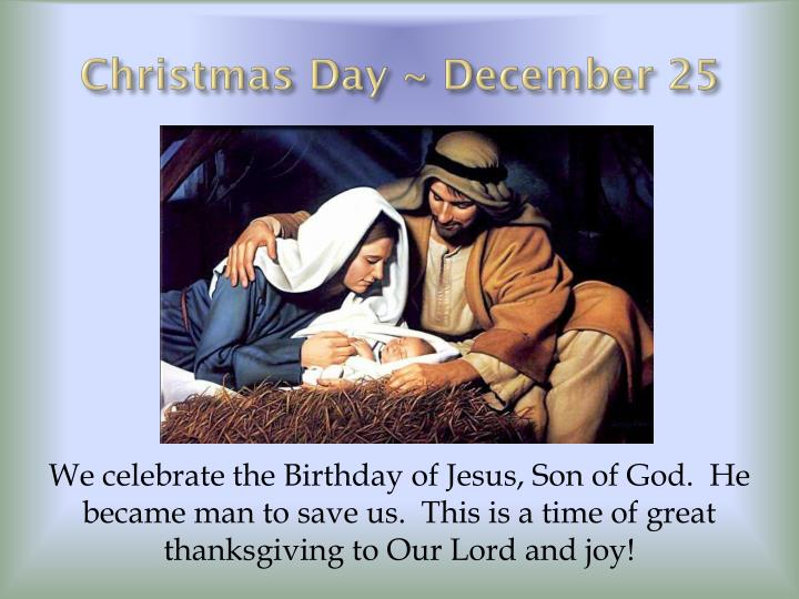 Christmas Day ~ December 25
