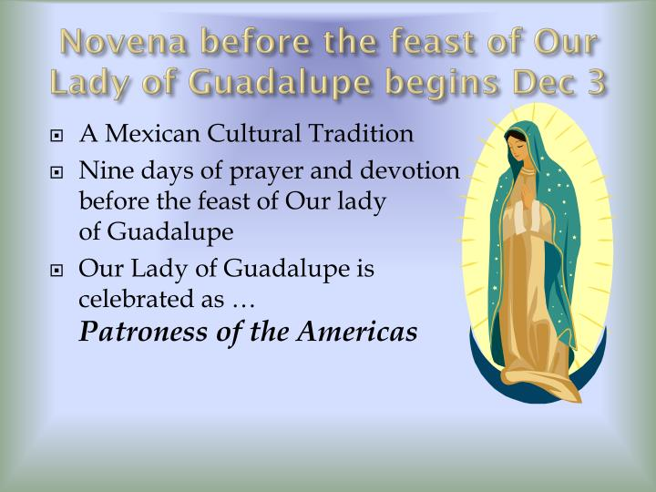 Novena before the feast of our lady of guadalupe begins dec 3