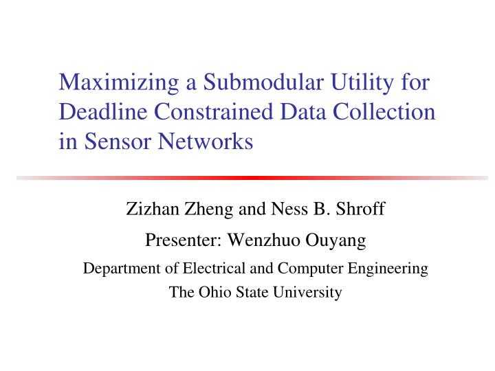 Maximizing a submodular utility for deadline constrained data collection in sensor networks