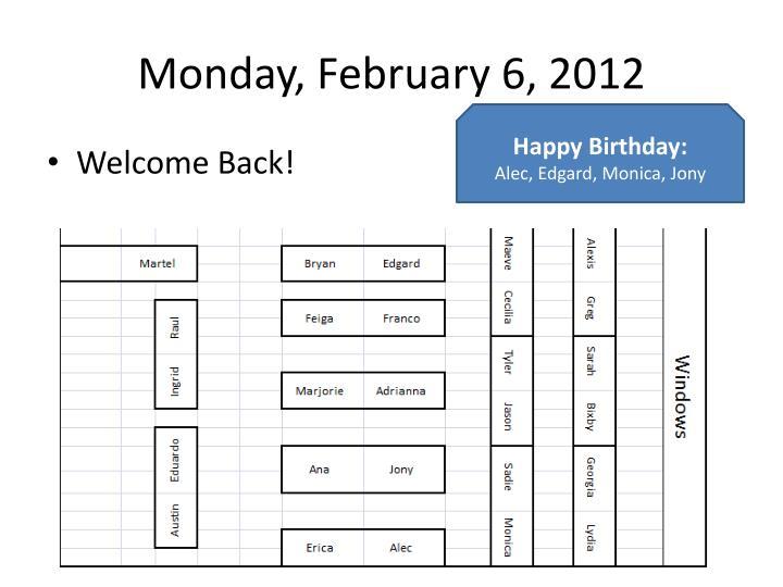 Monday february 6 20122