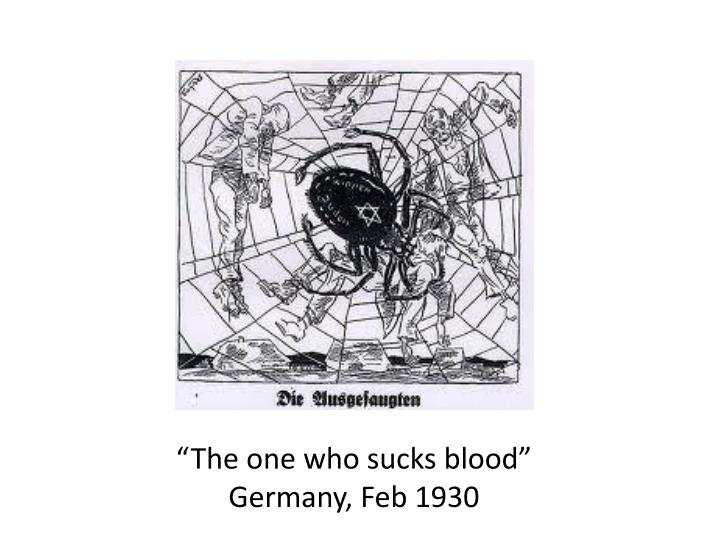 """""""The one who sucks blood"""""""