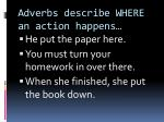 adverbs describe where an action happens