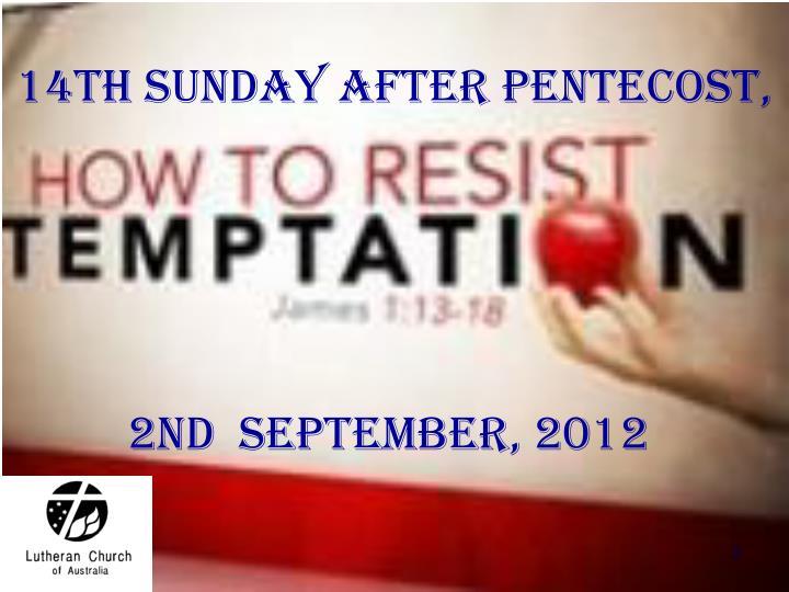 14th sunday after pentecost 2nd september 2012