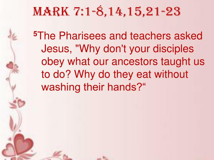 Mark 7:1-8,14,15,21-23