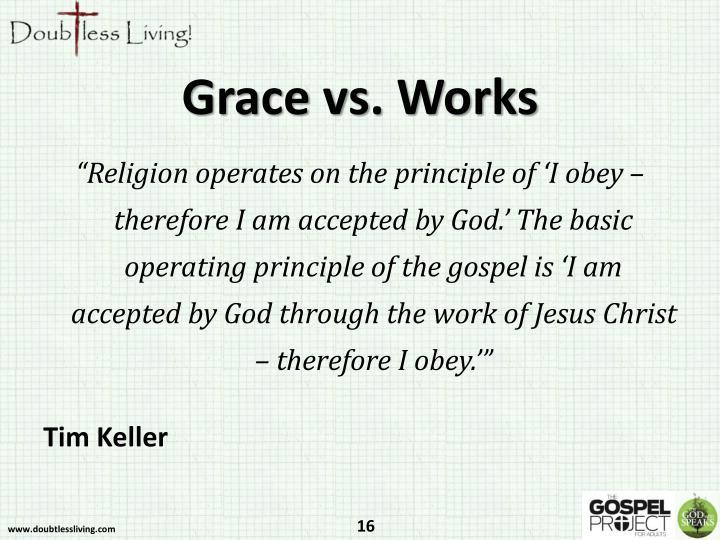 Grace vs. Works