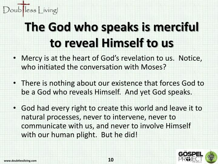 The God who speaks is merciful