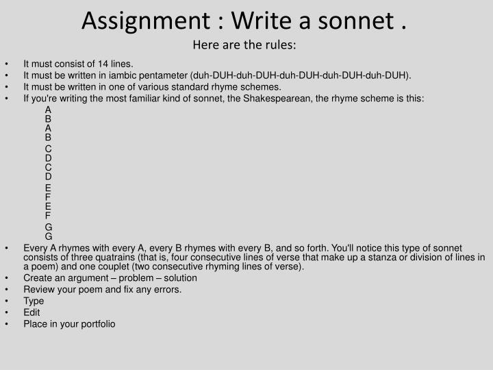 Assignment : Write a sonnet .