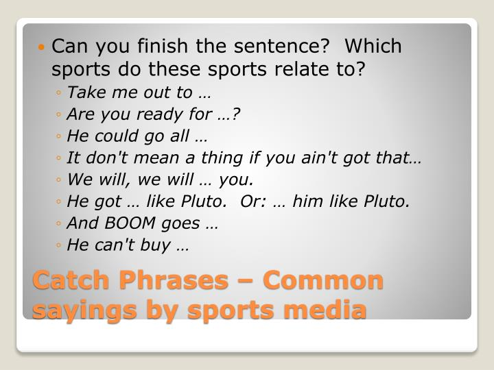 Can you finish the sentence?  Which sports do these sports relate to?
