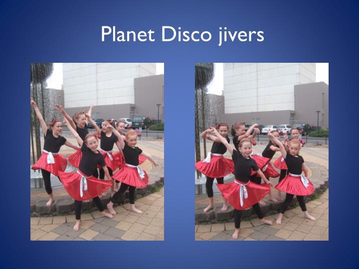 Planet Disco jivers
