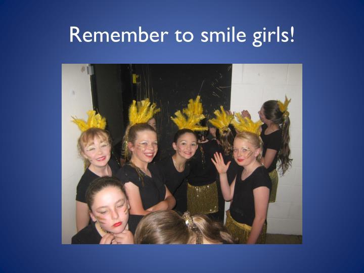 Remember to smile girls!