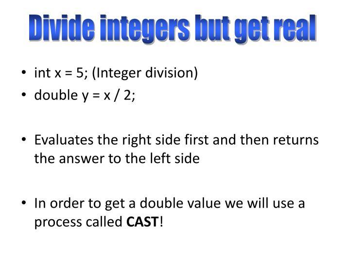 Divide integers but get real