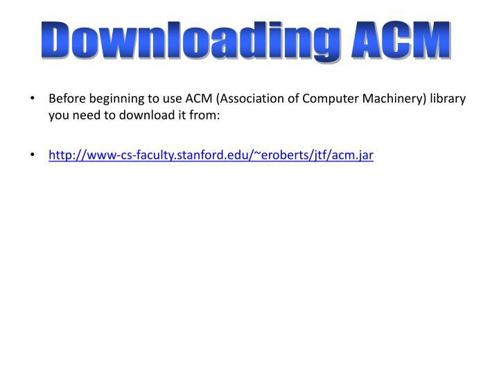 Downloading ACM
