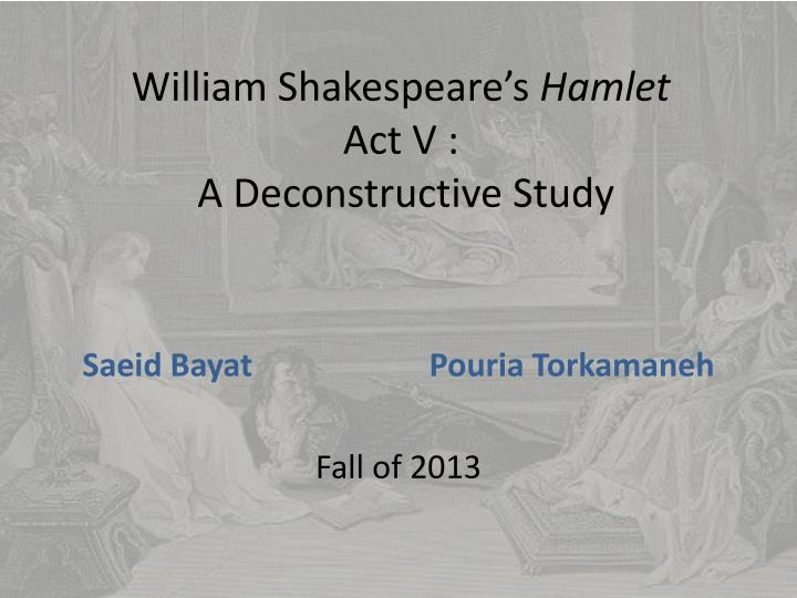 william shakespeare s hamlet act v a deconstructive study n.