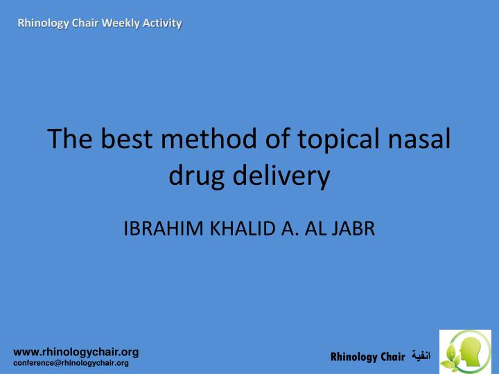 the best method of topical nasal drug delivery