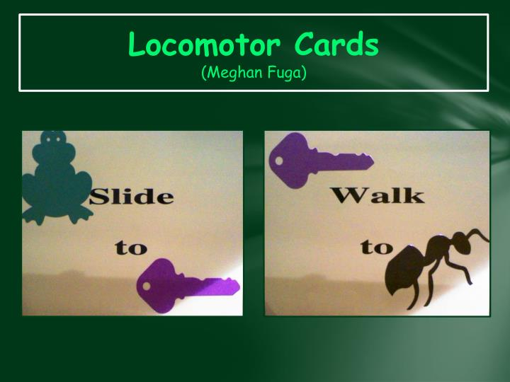 Locomotor cards meghan fuga
