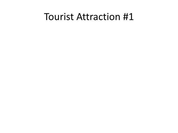 Tourist Attraction #1