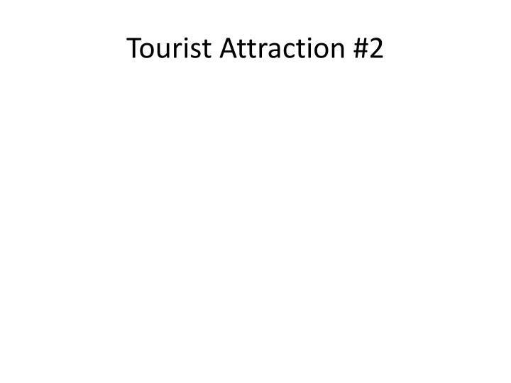 Tourist Attraction #2