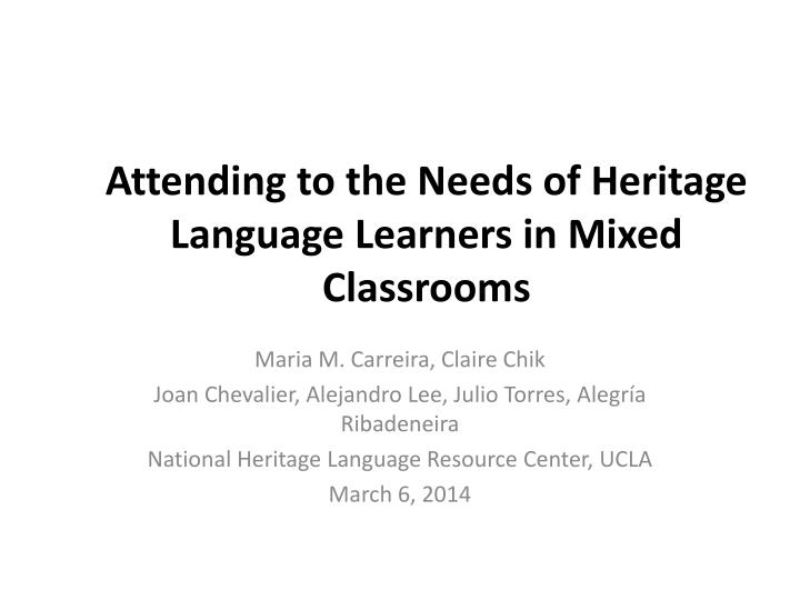 attending to the needs of heritage language learners in mixed classrooms n.