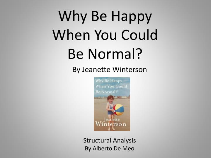 why be happy when you could be normal n.
