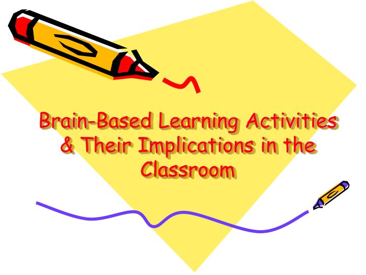 brain based learning activities their implications in the classroom n.